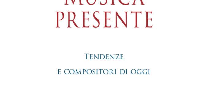 Musica Presente Si Presenta Il Libro Di Renzo Cresti