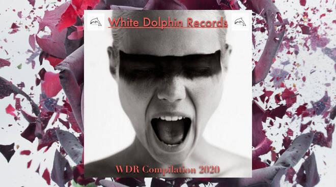 """E\' uscita online nelle piattaforme di musica digitale la \""""WDR Compilation\"""" (Various Artists) dell\' Etichetta Discografica lucchese White Dolphin Records!"""