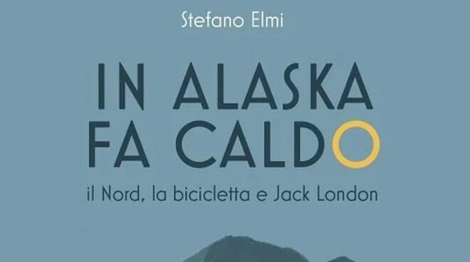 Presentazione libro In Alaska fa caldo - Il nord, la bicicletta e Jack London