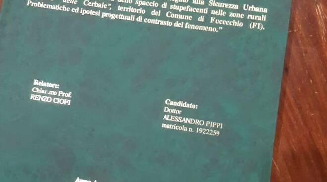una tesi sulla droga alle cerbaie vale il master ad Alessandro Pippi