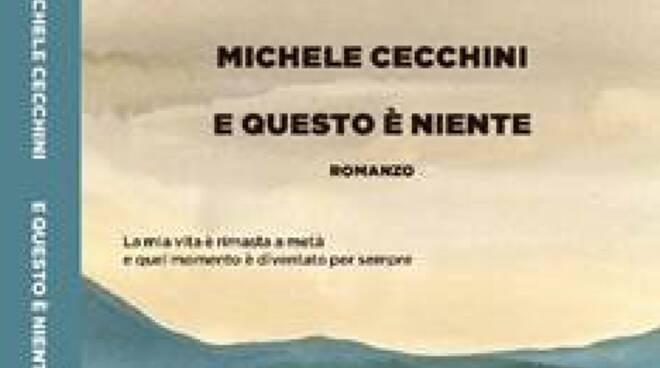 Michele Cecchini libro E questo è niente