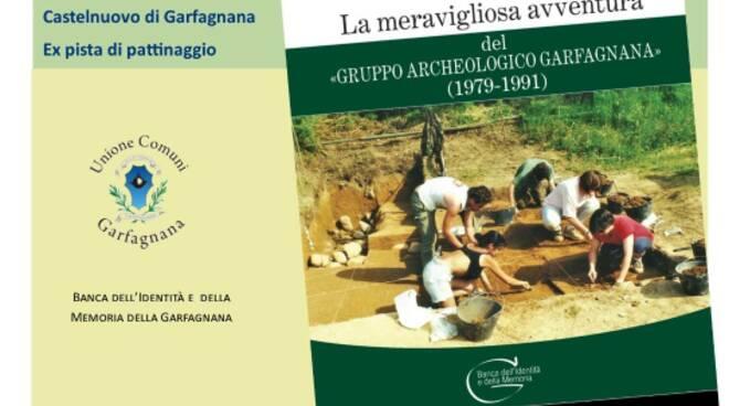 La meravigliosa avventura del Gruppo archeologico Garfagnana
